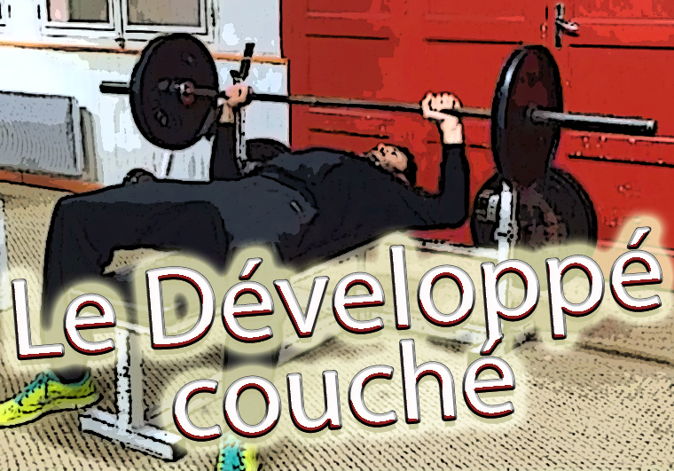 Le d velopp couch exercice phare - Programme force developpe couche ...