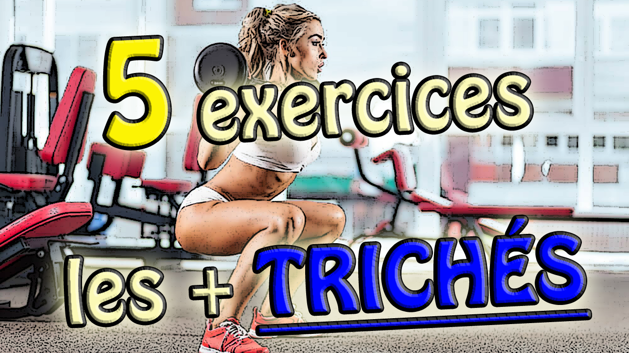 (Vidéo) 5 EXERCICES les + trichés en Musculation